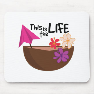 The Life Mouse Pad