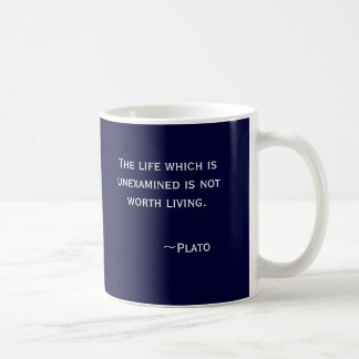 The life which is unexamined is not worth livin... coffee mug