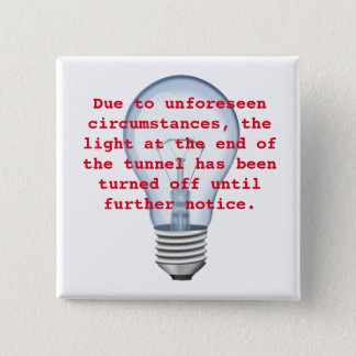 The Light at the End of the Tunnel Button