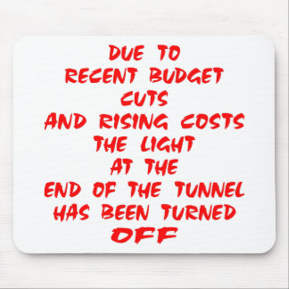 The Light At The End Of The Tunnel Has Been Mouse Pad