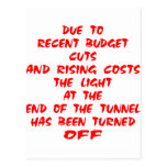 The Light At The End Of The Tunnel Has Been Postcard