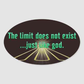 The Limit Does Not Exist.. Just Like God Stickers