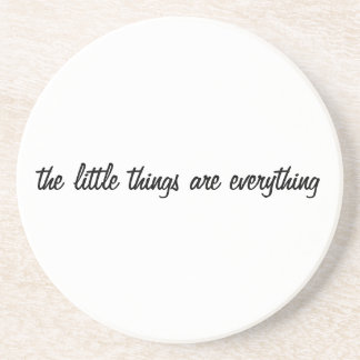 The little things are everything coaster