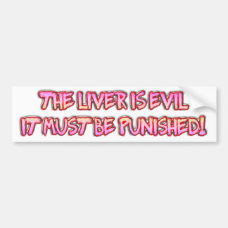 The liver is eil bumper stickers