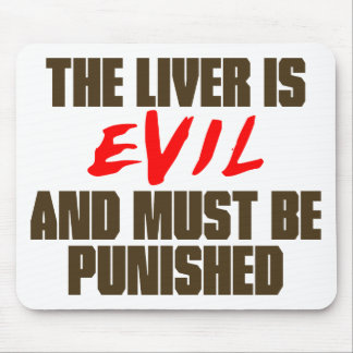 The Liver is Evil Mouse Pad