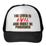 The Liver is Evil Trucker Hat