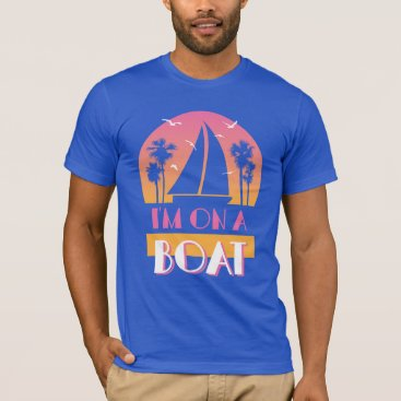 Beach Themed The Lonely Island - I'm On A Boat T-Shirt