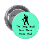 The Long Trail Been There Done Pinback Button