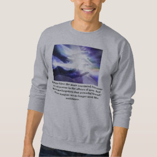 The Longer I live...SS Pullover Sweatshirt