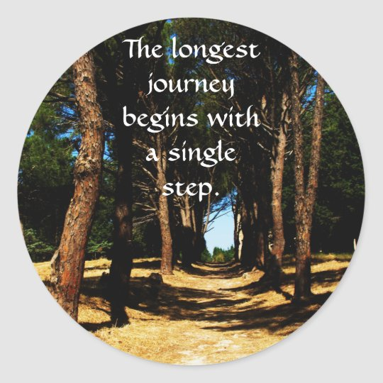 The longest journey begins with a single step classic round sticker