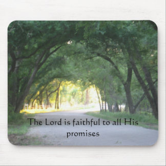 The Lord is faithful to all His Promises Mousepad