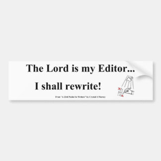 The Lord is My Editor... Car Bumper Sticker