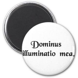 The Lord is my light 2 Inch Round Magnet