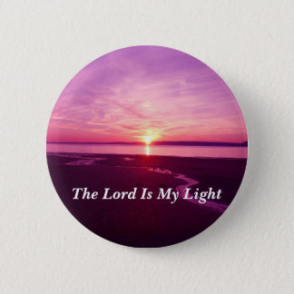 The Lord is My Light And My Salvation Pinback Button