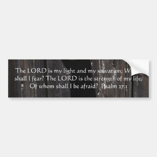 The LORD is my light  - Psalm 27:1 Bumper Sticker