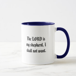 The LORD is my shepherd, I shall not want. Mug
