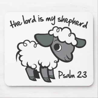 The Lord is my Shepherd Mouse Pad