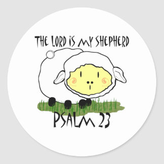 The LORD is my shepherd Psalm 23 Infant t-shirt- U Classic Round Sticker