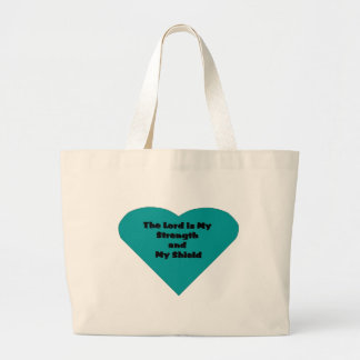 The Lord is My Strength and My Sheild Tote Bags