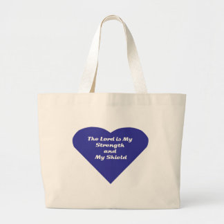 The Lord is My Strength and My Sheild Canvas Bags