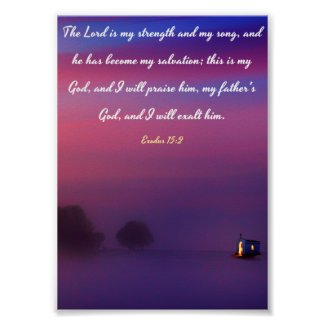 The Lord is my strength and my song - Bible Poster