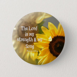 The Lord is my Strength and Song Bible Verse Pinback Button