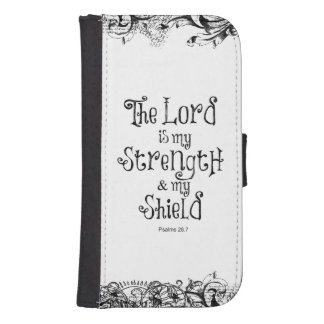 The Lord is my Strength Bible Verse Wallet Phone Case For Samsung Galaxy S4