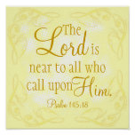 The Lord is near bible verse Psalm 145:18 Poster