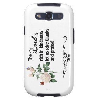 The Lord Is Rich In Kindness Custom Case Galaxy SIII Cover