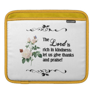 The Lord Is Rich In Kindness Custom iPad Sleeve
