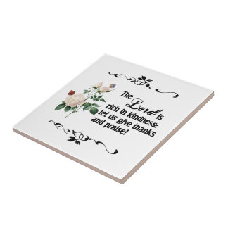 The Lord Is Rich In Kindness Custom Tile