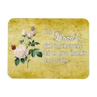 The Lord Is Rich In Kindness Flexible Magnet