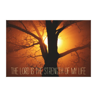 The Lord is the Strength of my life bible verse Canvas Print