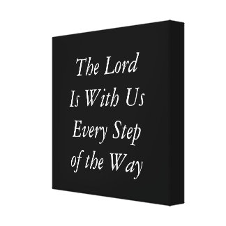 The Lord is With Us Every Step of the Way Canvas Print