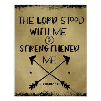 The Lord Stood With me & Strengthened Bible Verse Poster