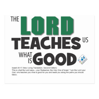 the LORD teaches us what is GOOD Postcard