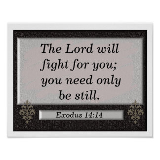 The Lord will fight for you - art print