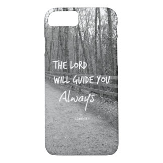 The Lord will guide you bible verse iPhone 7 Case