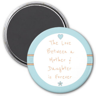 The Love between a Mother & Daughter blue Magnet