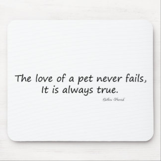 The Love of a Pet (words only) Mouse Pad