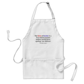 The Love of Books Requires No Defence Adult Apron