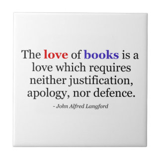 The Love of Books Requires No Defence Ceramic Tiles