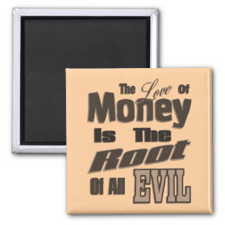 The Love of Money is the Root of All Evil Fridge Magnet