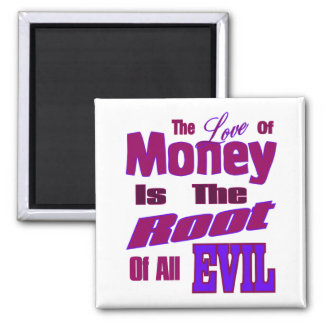 The Love of Money is the Root of All Evil Fridge Magnets