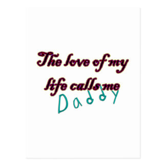 The Love of my Life Calls Me Daddy Postcard