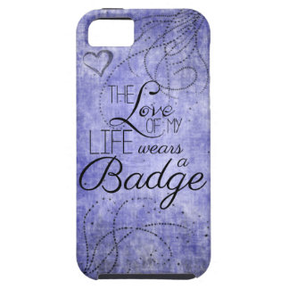 The Love Of My Life Wears A Badge iPhone SE/5/5s Case