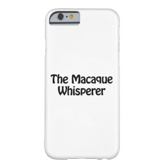 the macaque whisperer barely there iPhone 6 case