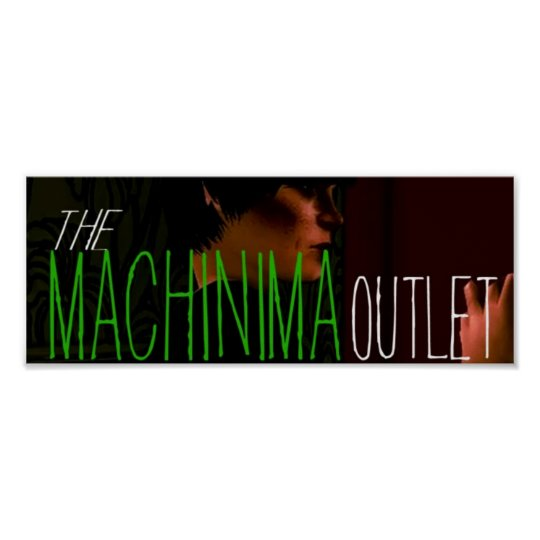 The Machinima Outlet Poster