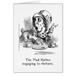The Mad Hatter Engaged in Rhetoric Greeting Cards