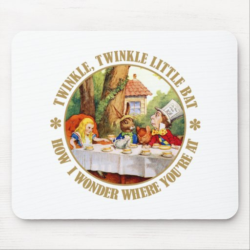 The Mad Hatter recites, Twinkle Twinkle Little Bat Mouse Pad